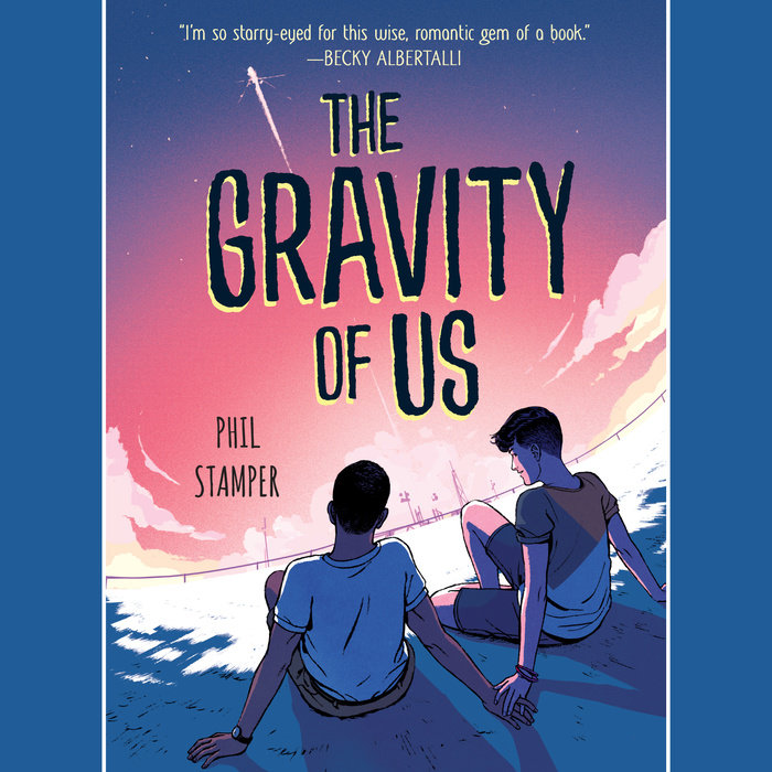 "Front cover of ""The Gravity of Us"" by Phil Stamper."