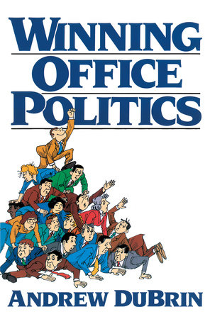 Winning Office Politics by Andrew Du Brin