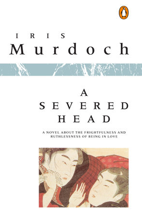 A Severed Head by Iris Murdoch