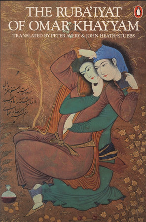 The Ruba'iyat of Omar Khayyam by Omar Khayyam