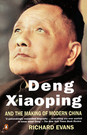 Deng Xiaoping and the Making of Modern China by Richard Evans