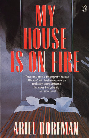 My House Is on Fire by Ariel Dorfman
