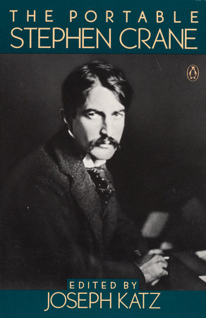 The Portable Stephen Crane by Stephen Crane