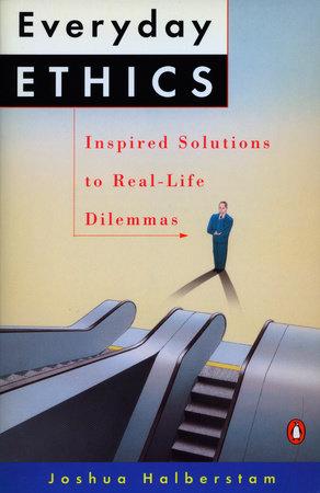 Everyday Ethics by Joshua Halberstam
