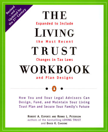 The Living Trust Workbook by Robert A. Esperti and Renno L. Peterson
