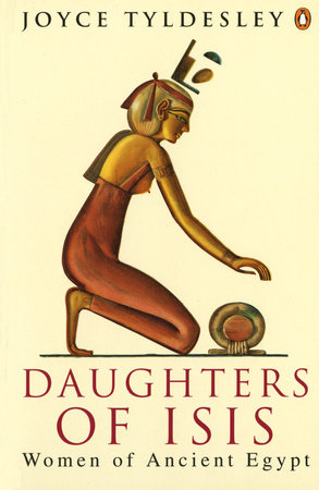 Daughters of Isis by Joyce A. Tyldesley