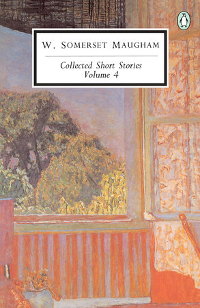 Collected Short Stories: Volume 4 by W. Somerset Maugham