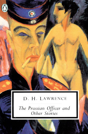 The Prussian Officer and Other Stories by D. H. Lawrence