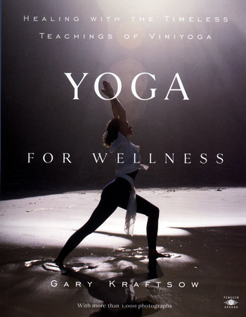 Yoga for Wellness by Gary Kraftsow