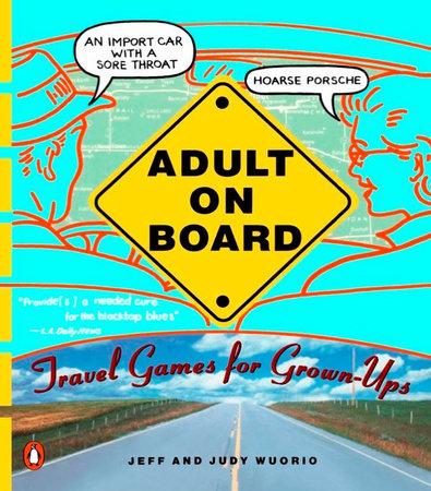 Adult on Board by Jeffrey J. Wuorio and Judy Wuorio