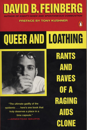 Queer and Loathing by David B. Feinberg