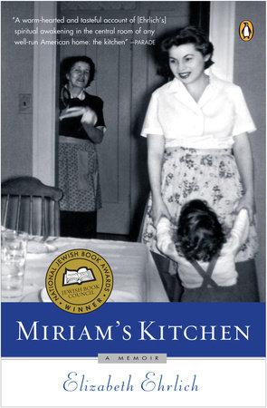 Miriam's Kitchen by Elizabeth Ehrlich
