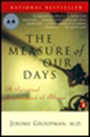 The Measure of Our Days by Jerome Groopman