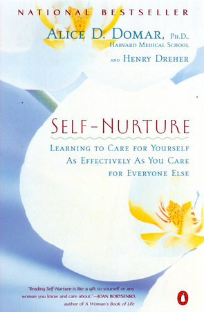 Self-Nurture by Alice D. Domar and Henry Dreher