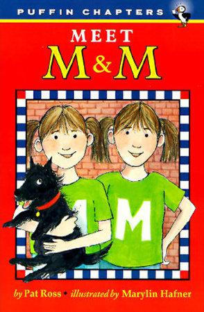 Meet M & M by Pat Ross