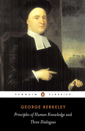 Principles of Human Knowledge and Three Dialogues Between Hylas and Philonous by George Berkeley
