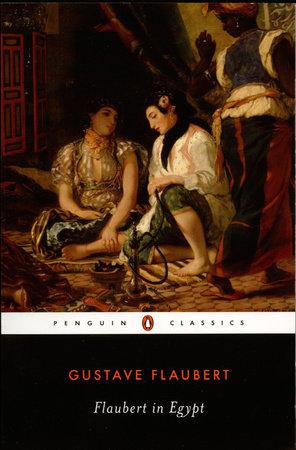 Flaubert in Egypt by Gustave Flaubert