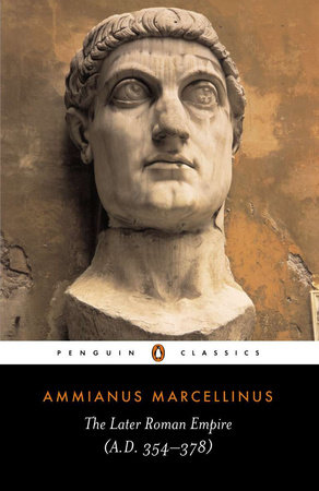 The Later Roman Empire by Ammianus Marcellinus