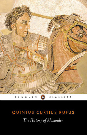 The History of Alexander by Quintus Curtius Rufus
