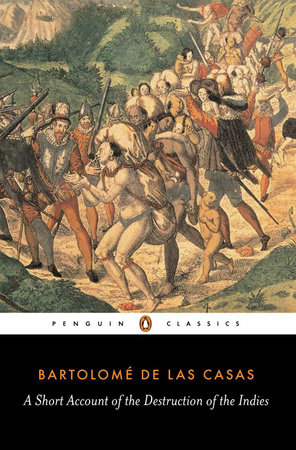 A Short Account of the Destruction of the Indies by Bartolome de Las Casas