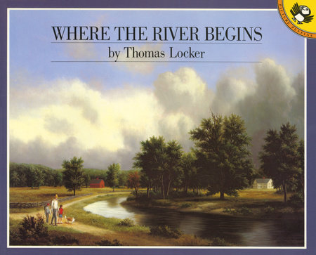 Where the River Begins by Thomas Locker