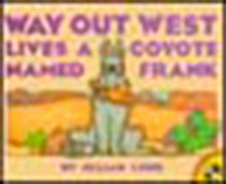 Way Out West Lives a Coyote Named Frank by Jillian Lund
