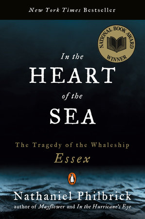 In the Heart of the Sea by Nathaniel Philbrick - Reading Guide -  PenguinRandomHouse com: Books