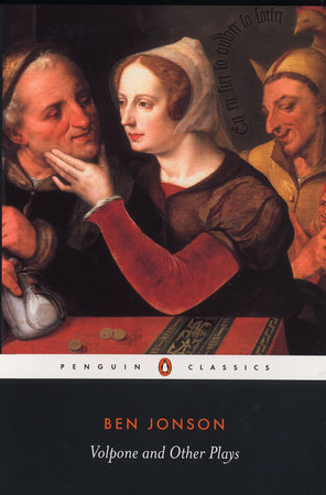 Volpone and Other Plays by Ben Jonson