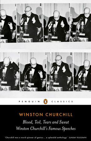 Blood, Toil, Tears and Sweat by Winston Churchill
