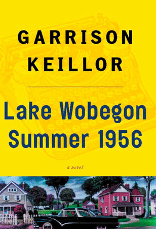Lake Wobegon Summer 1956 by Garrison Keillor