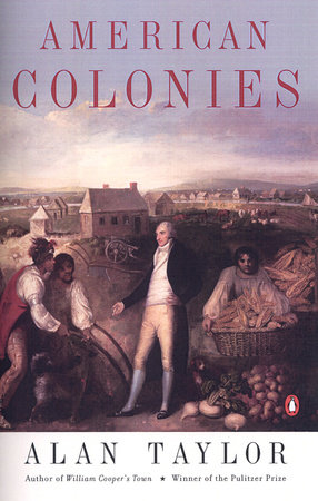 American Colonies by Alan Taylor