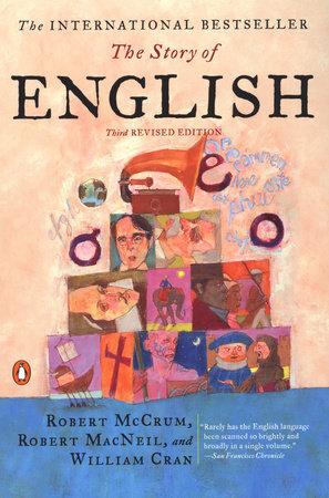 The Story of English by Robert McCrum, Robert Macneil, William Cran |  PenguinRandomHouse com: Books