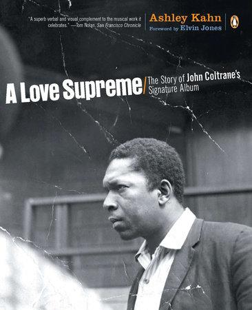 A Love Supreme by Ashley Kahn