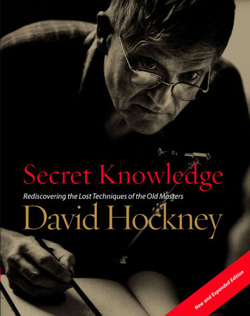 Secret Knowledge (New and Expanded Edition) by David Hockney