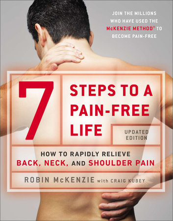 7 Steps to a Pain-Free Life by Robin McKenzie, Craig Kubey |  PenguinRandomHouse com: Books