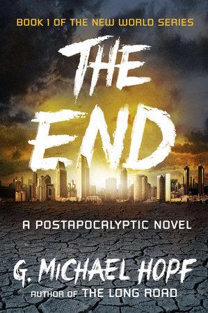 The End by G. Michael Hopf
