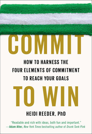 Commit to Win by Heidi Reeder, Ph.D.