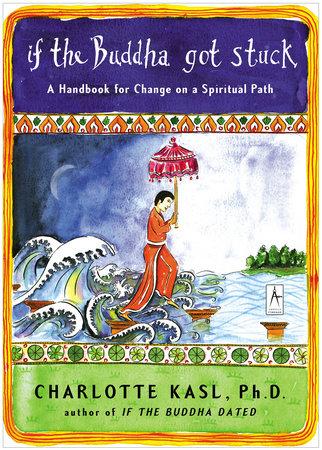 If the Buddha Got Stuck by Charlotte Kasl, Ph.D.