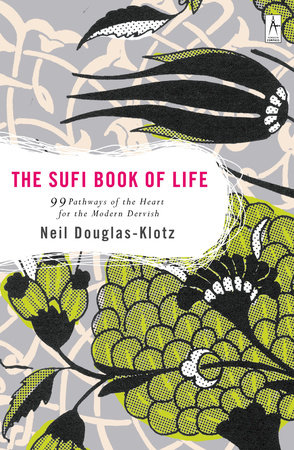 The Sufi Book of Life by Neil Douglas-Klotz