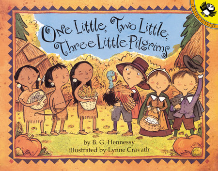 One Little, Two Little, Three Little Pilgrims by B.G. Hennessy