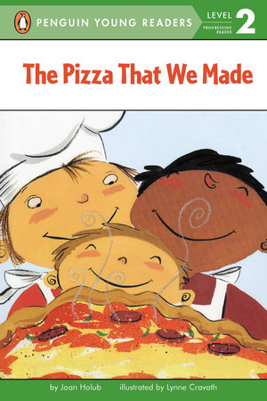 The Pizza That We Made by Joan Holub
