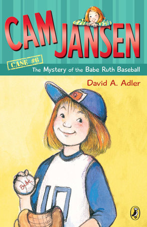Cam Jansen: the Mystery of the Babe Ruth Baseball by David A. Adler