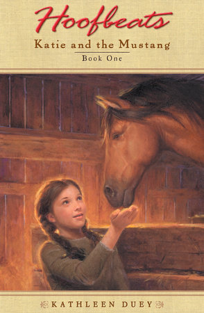 Hoofbeats: Katie and the Mustang #1 by Kathleen Duey
