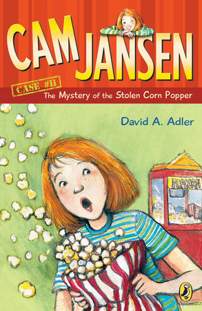Cam Jansen: the Mystery of the Stolen Corn Popper #11 by David A. Adler