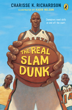 The Real Slam Dunk by Charisse Richardson