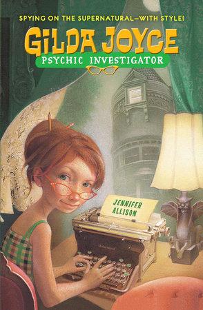 Gilda Joyce, Psychic Investigator by Jennifer Allison