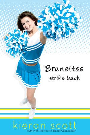 Brunettes Strike Back by Kieran Scott