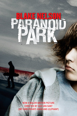 Paranoid Park by Blake Nelson