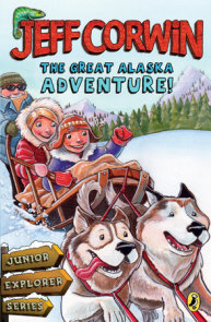 The Great Alaska Adventure!