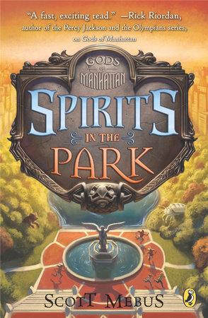 Gods of Manhattan 2: Spirits in the Park by Scott Mebus
